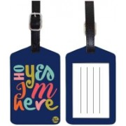 Nutcaseshop OH YES I'M HERE Luggage Tag(Multicolor)