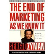The End of Marketing as We Know It, Paperback/Sergio Zyman