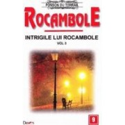 Rocambole Intrigile lui Rocambole vol.3 - Ponson du Terrail