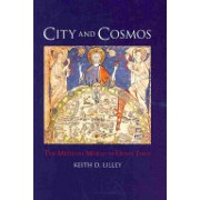 City and Cosmos - The Medieval World in Urban Form (Lilley Keith D.)(Cartonat) (9781861894410)