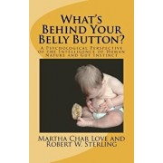 What's Behind Your Belly Button?: A Psychological Perspective of the Intelligence of Human Nature and Gut Instinct, Paperback/Robert W. Sterling