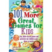 101 More Great Games for Kids: Active, Bible-Based Fun for Christian Education/Jolene L. Roehlkepartain