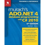 Murach's ADO.NET 4 Database Programming with C# 2010, Paperback
