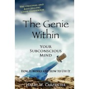 The Genie Within: Your Subconscious Mind: How It Works and How to Use It, Paperback