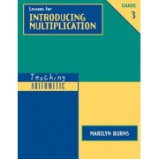 Teaching Arithmetic: Lessons for Introducing Multiplication, Grade 3, Hardcover