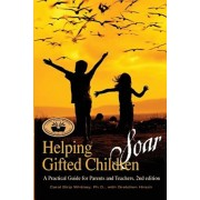 Helping Gifted Children Soar: A Practical Guide for Parents and Teachers (2nd Edition), Paperback