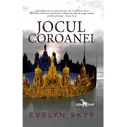 Jocul Coroanei (primul volum al seriei Jocul Coroanei)/Evelyn Skye