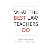 What the Best Law Teachers Do, Hardcover/Michael Hunter Schwartz