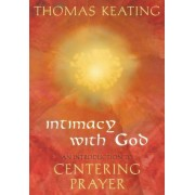 Intimacy with God An Introduction to Centering Prayer