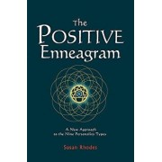 The Positive Enneagram: A New Approach to the Nine Personality Types, Paperback/Susan Rhodes