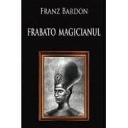 Frabato magicianul - Franz Bardon