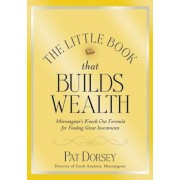 The Little Book That Builds Wealth: The Knockout Formula for Finding Great Investments, Hardcover