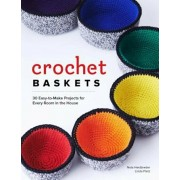 Crochet Baskets: 36 Fun, Funky, & Colorful Projects for Every Room in the House, Paperback/Nola A. Heidbreder