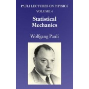 Statistical Mechanics: Volume 4 of Pauli Lectures on Physics, Paperback