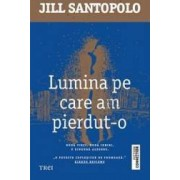 Lumina pe care am pierdut-o - Jill Santopolo