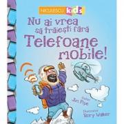 Nu ai vrea sa traiesti fara TELEFOANE MOBILE/Jim Pipe
