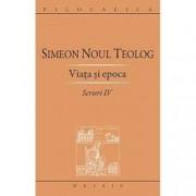 Scrieri IV. Simeon noul teolog. Viata si epoca