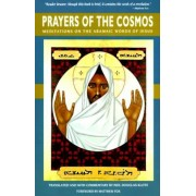 Prayers of the Cosmos: Reflections on the Original Meaning of Jesus's Words, Paperback