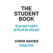 Student Book - All you need to know to get the job you really want (Davies Chris)(Paperback) (9781788785242)