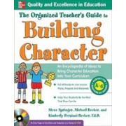 The Organized Teacher's Guide to Building Character: An Encylopedia of Ideas to Bring Character Education Into Your Curriculum [With CDROM]