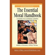 The Essential Moral Handbook: A Guide to Catholic Living, Revised Edition, Paperback/Kevin O'Neil