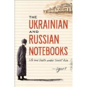 The Ukrainian and Russian Notebooks: Life and Death Under Soviet Rule, Hardcover