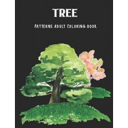 Tree Patterns Adult Coloring Book: Reduce Stress and Have Peace of Mind with this Easy to Color Book - Specially designed Relaxing patterns for Adults, Paperback/Note Lovers