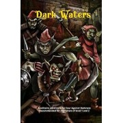 Dark Waters: A Solitaire Adventure for Four Against Darkness Recommended for Characters of Level 1 and 2, Paperback/Jeffery Baker