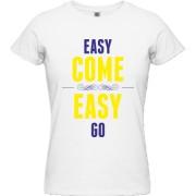 Tricou Easy Come Easy Go