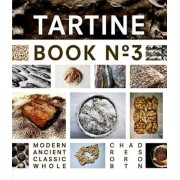 Tartine Book No. 3: Modern Ancient Classic Whole, Hardcover