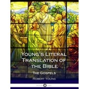 Young's Literal Translation of the Bible: The Gospels, Paperback/Robert Young
