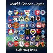 World Soccer Logos: World Football Team Badges of the Best Clubs in the World, This Coloring Book Is Different as in the Colored Badges Ar, Paperback/S. J. Carney