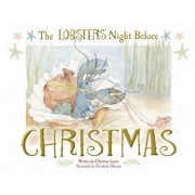 The Lobsters' Night Before Christmas, Hardcover/Christina Laurie
