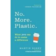 No. More. Plastic., Paperback/Martin Dorey