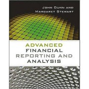 Advanced Financial Reporting and Analysis by John Dunn & Margaret S...