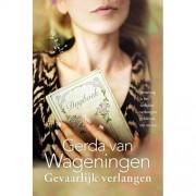 Gevaarlijk verlangen - Gerda van Wageningen
