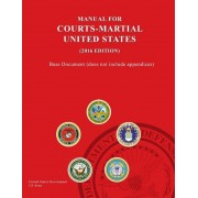 United States Manual for Courts-Martial (2016 Edition) - Base Document (Does Not Include Appendices), Paperback