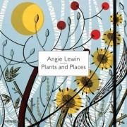 Angie Lewin: Plants and Places by Leslie Geddes-Brown