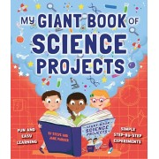 My Giant Book of Science Projects. Fun and easy learning, with simple step-by-step experiments, Paperback/Jane Parker