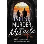 Incest, Murder and a Miracle: The True Story Behind the Cheryl Pierson Murder-For-Hire Headlines, Paperback