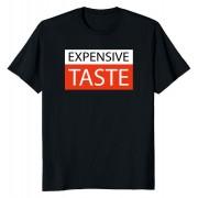 Тениска Expensive taste