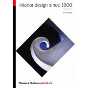 Interior Design Since 1900, Paperback/Anne Wealleans