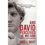 And David Perceived He Was King, Paperback