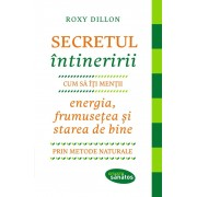 Secretul intineririi. Cum sa-ti mentii energia, frumusetea si starea de bine prin metode naturale (eBook)