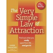 The Very Simple Law of Attraction: Find Out What You Really Want from Life . . . and Get It!: Find Out What You Really Want from Life . . . and Get It, Paperback/Marie Diamond