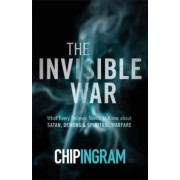 The Invisible War: What Every Believer Needs to Know about Satan, Demons, and Spiritual Warfare, Paperback