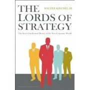 The Lords of Strategy: The Secret Intellectual History of the New Corporate World, Hardcover