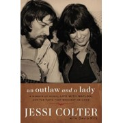 An Outlaw and a Lady: A Memoir of Music, Life with Waylon, and the Faith That Brought Me Home, Hardcover/Jessi Colter