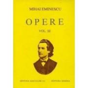 Opere Vol. III - Mihai Eminescu