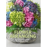 Flower Arranging: The Complete Guide for Beginners, Hardcover